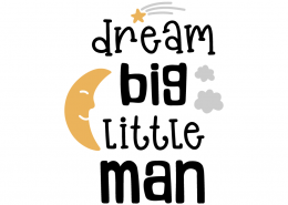 Dream big little man