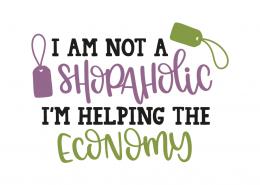 I am not a shopaholic im helping the economy