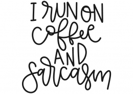I run coffee and sarcasm