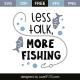 Less talk, more fishing