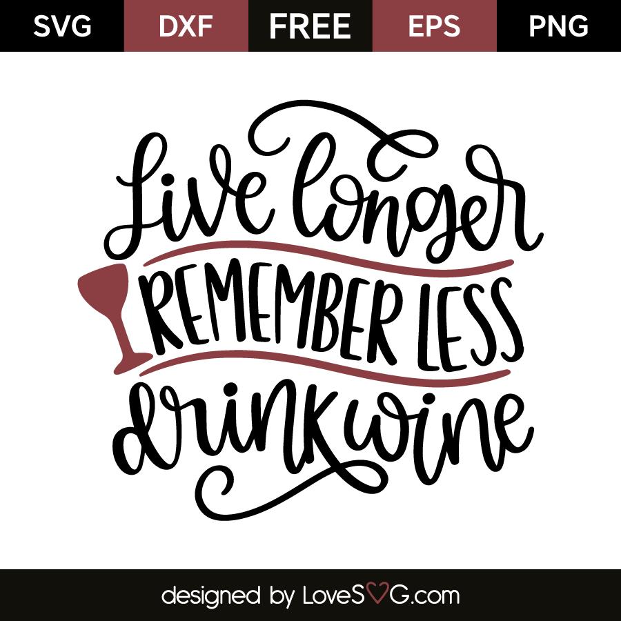 Live longer remember less drink wine