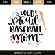 Loud & proud baseball mom