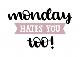 Monday hates you too!