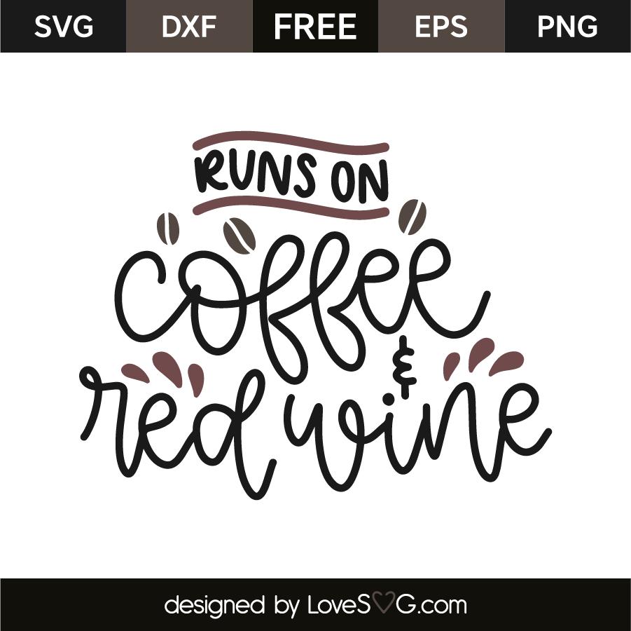 Runs on coffee & red wine