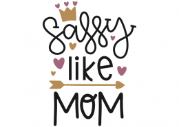 Sassy like mom