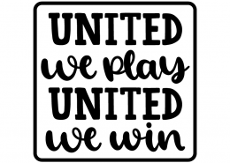 United we play - United we win