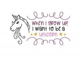 When I grow up, I want to be a unicorn