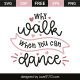 Why walk when you can dance