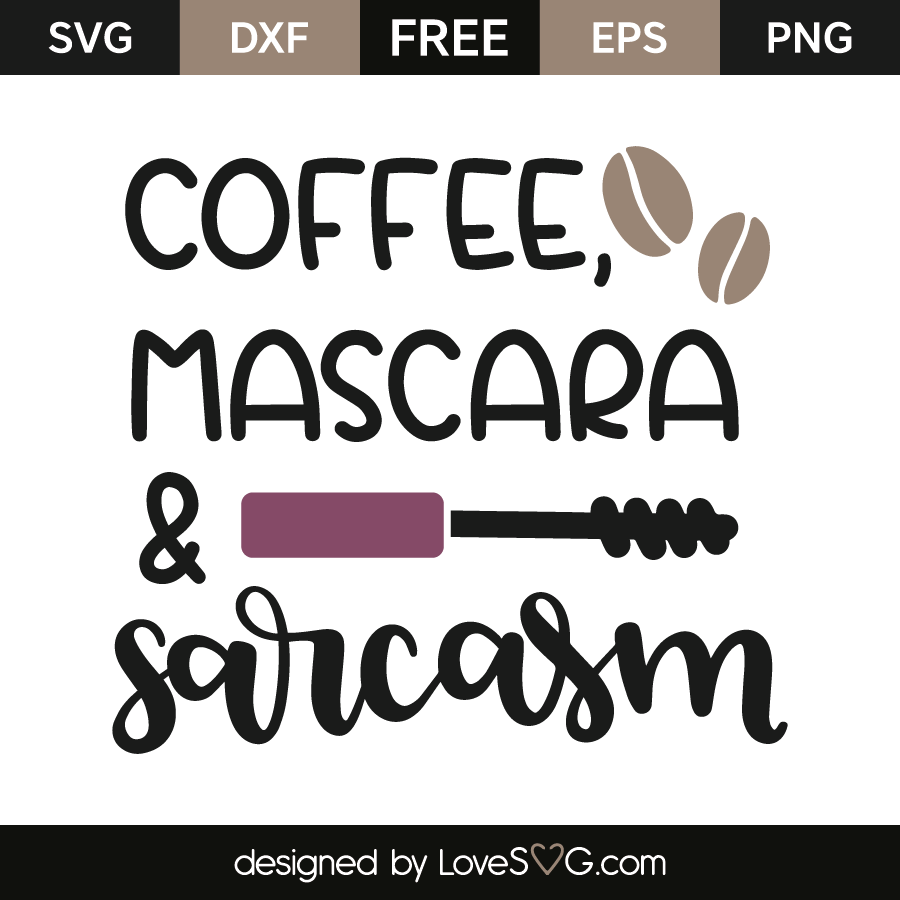 Coffee, mascara & sarcasm