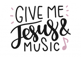 Give me jesus and music