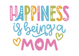 Happiness is being a mom