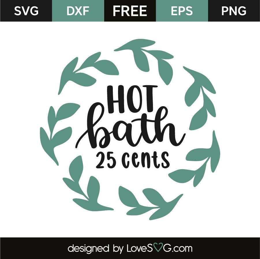 Hot bath 25 cents