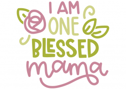 I am one blessed mama