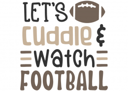 Let's cuddle & watch football