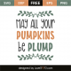 May all your pumpkins be plump