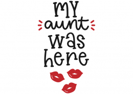 My aunt was here