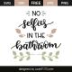 No selfies in the bathroom