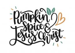 Pumpkin spice and Jesus Christ