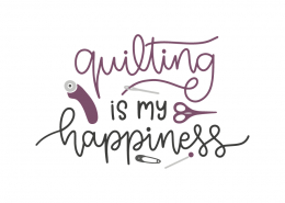 Quilting is my happiness