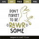 Don't forget to be rawr some