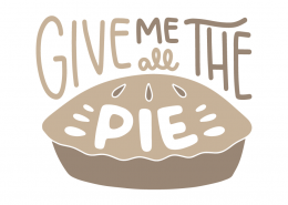 Give me all the pie