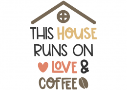 This house runs on love and coffee