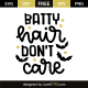 Batty hair don't care
