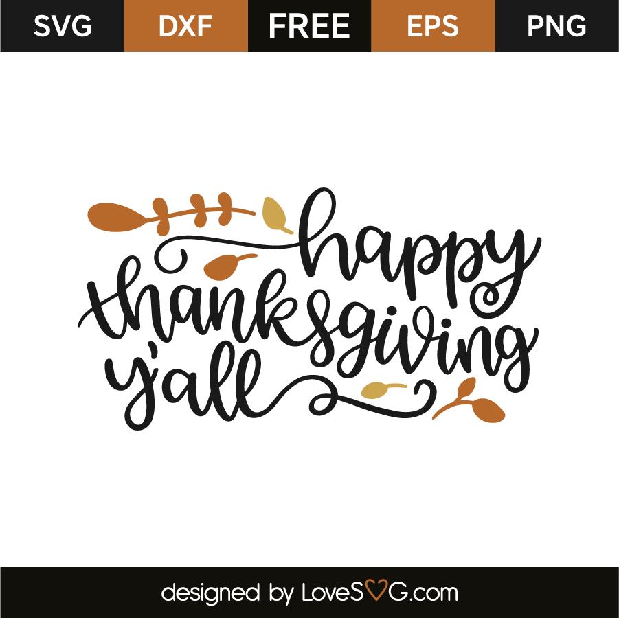 Happy Thanksgiving Yall >> Happy Thanksgiving Yall Lovesvg Com