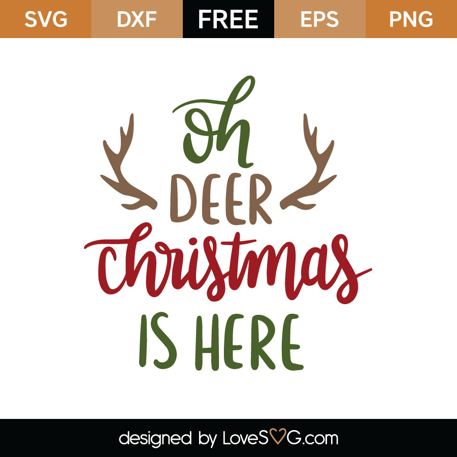 Christmas Is Here.Oh Deer Christmas Is Here Cutting File Lovesvg Com