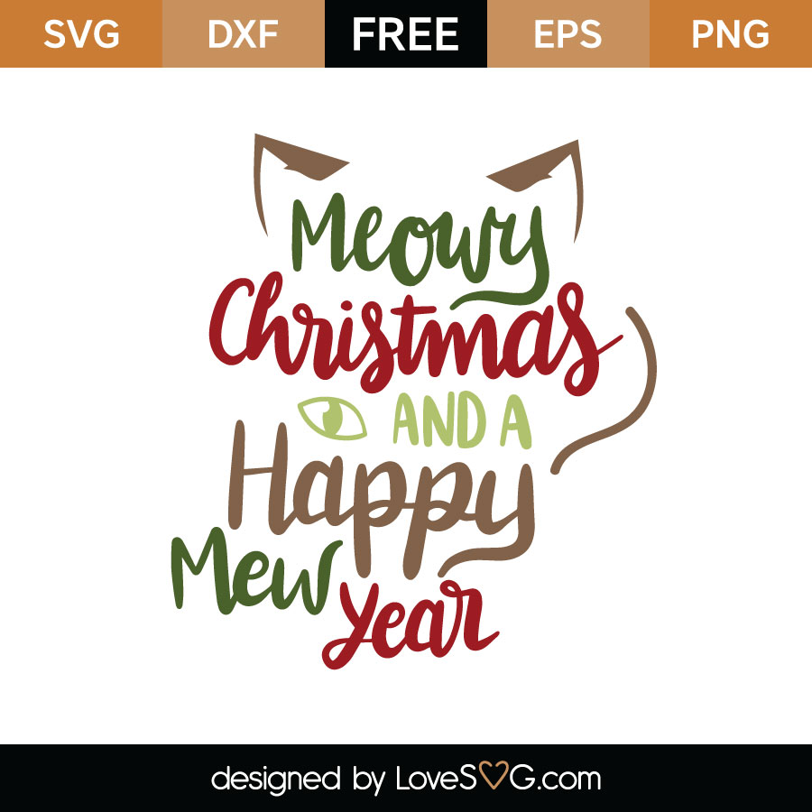 Meowy Christmas.Meowy Christmas And A Happy Mew Year Cutting File Lovesvg Com