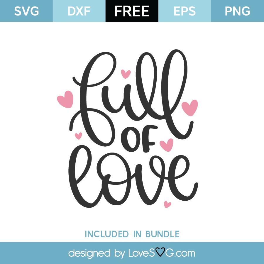 Download Free Full of Love SVG Cut File   Lovesvg.com