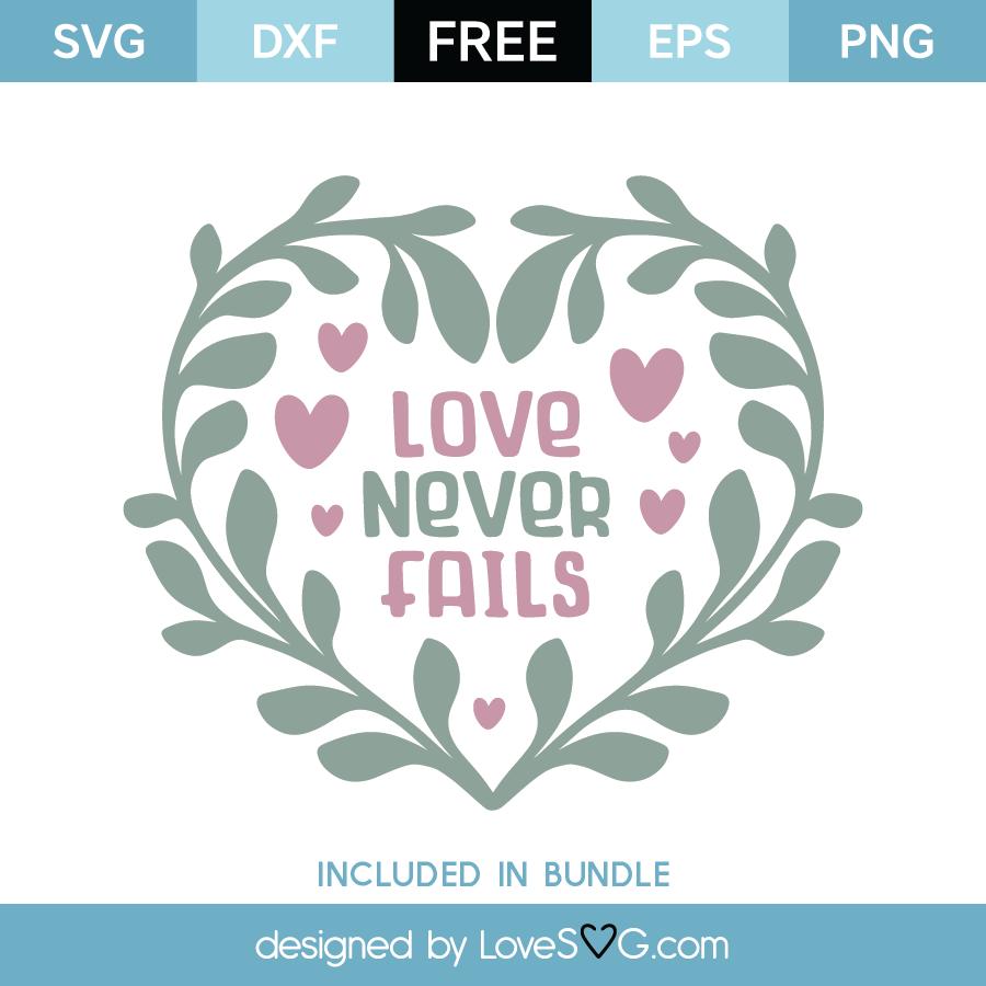 Download Free Love Never Fails SVG Cut File | Lovesvg.com