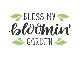Bless My Blooming Garden SVG Cut File