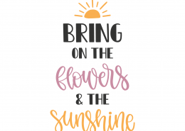 Bring On The Flowers SVG Cut File 8639