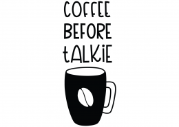 Coffee Before Talkie SVG Cut File 8673