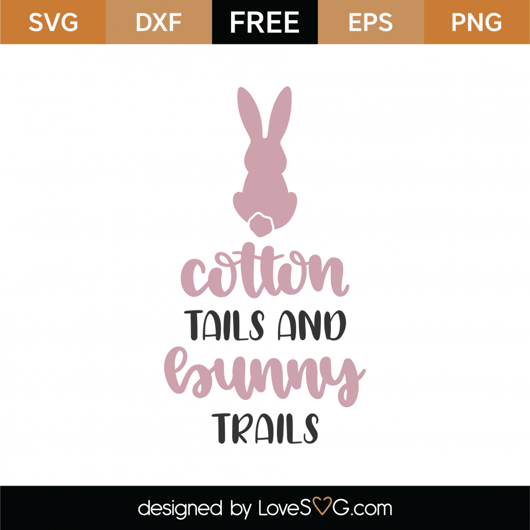 Cotton Tails And Bunny Trails SVG Cut File 8641