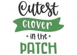 Cutest Clover In The Patch SVG Cut File 8649