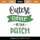 Cutest Clover In The Patch SVG Cut File 8649