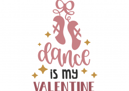 Dance Is My Valentine SVG Cut File 8656