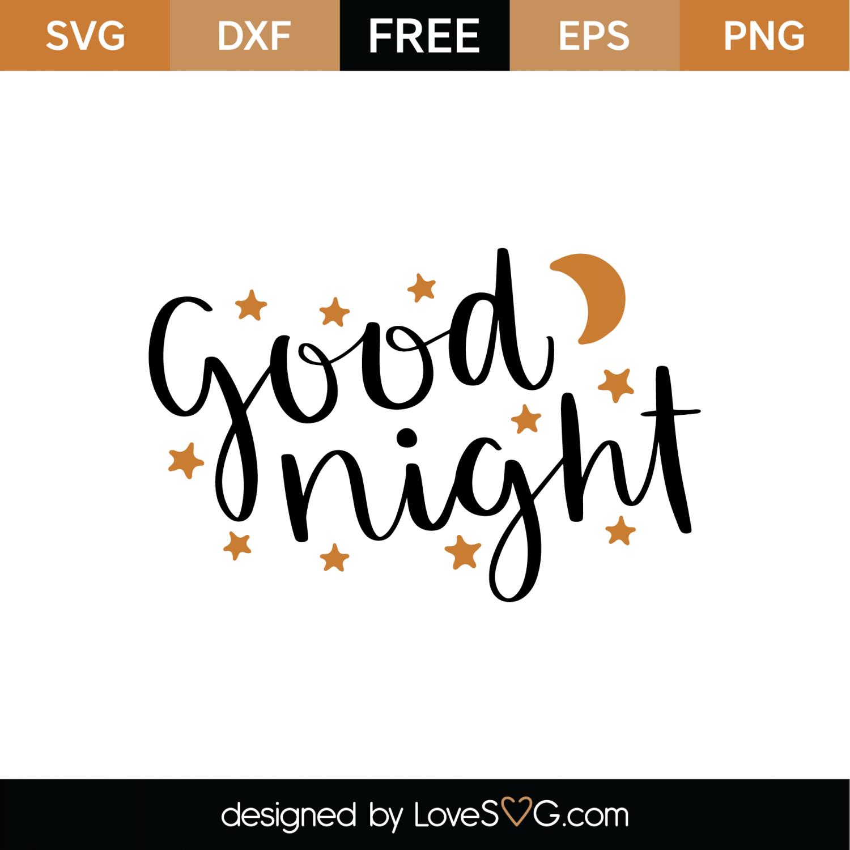 Free Good Night SVG Cut File | Lovesvg com
