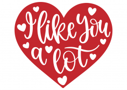 I Like You A Lot SVG Cut File 8652