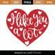 I Like You A Lot SVG Cut File 8652