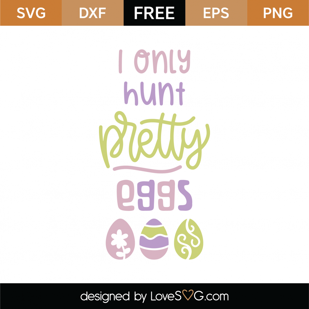 I Only Hunt Pretty Eggs SVG Cut File 8672