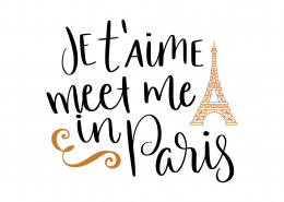 Je T'aime Meet Me In Paris SVG Cut File 8689