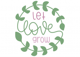 Let Love Grow SVG Cut File 8661