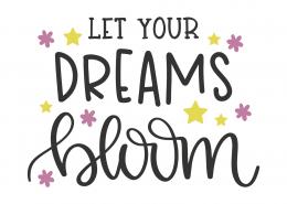 Let Your Dreams Bloom SVG Cut File 8668