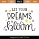 Let Your Dreams Bloom SVG Cut File 8668