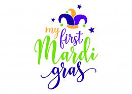My First Mardi Gras SVG Cut File