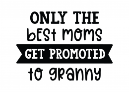 Only The Best Moms SVG Cut File 8676