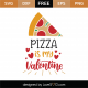 Pizza Is My Valentine SVG Cut File 8657